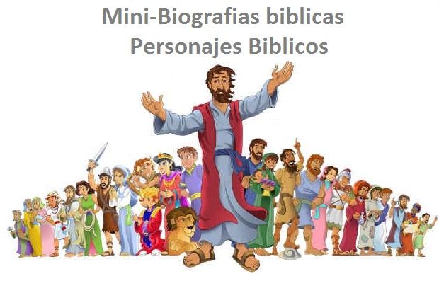 mini biografias biblicas personas de la biblia
