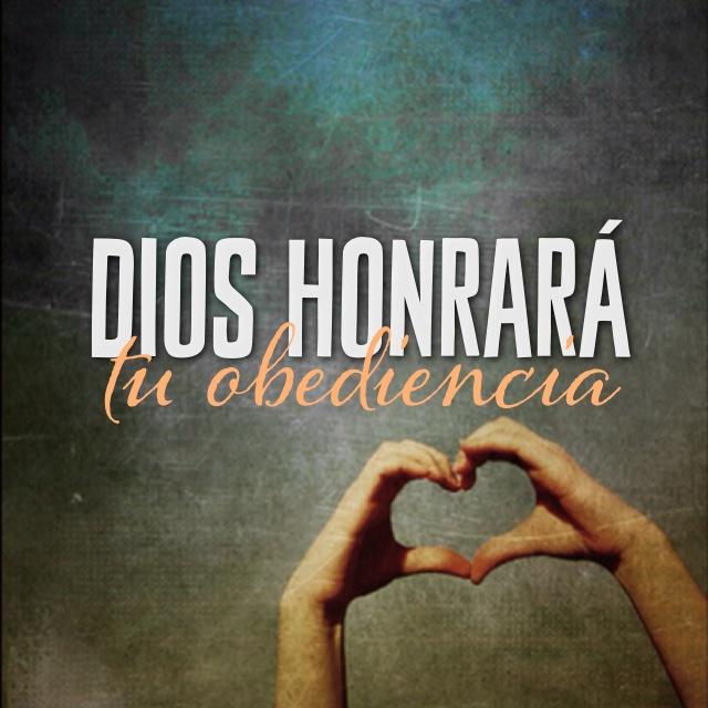 Dios honrara tu obediencia - reflexiones cristianas