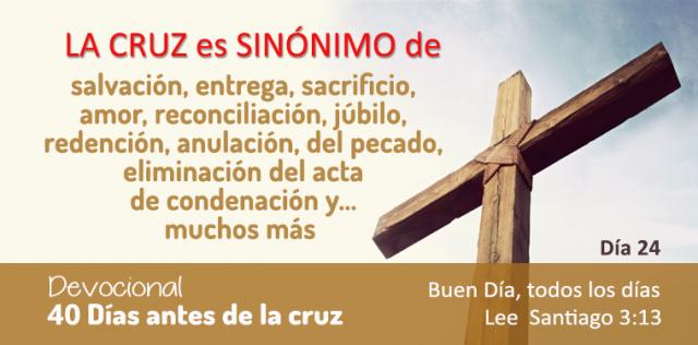 40 DIAS ANTES DE LA CRUZ DIA 24
